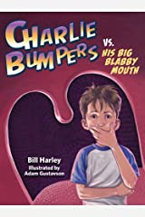 Charlie Bumpers vs. His Big Blabby Mouth Kindle Edition