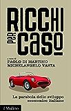 Ricchi per caso: La parabola dello sviluppo economico italiano (Contemporanea)
