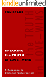 Speaking the Truth in Love--Wins: A Response to Christian Universalism