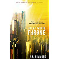 Great White Throne (The Omega Trilogy Book 3)