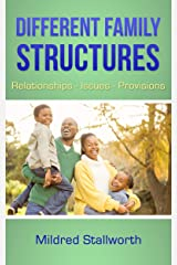 Different Family Structures: Relationships- Issues - Provisions Kindle Edition