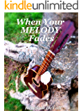 When Your Melody Fades: a Christian short story