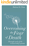 Overcoming the Fear of Death: Through Each of the 4 Main Belief Systems