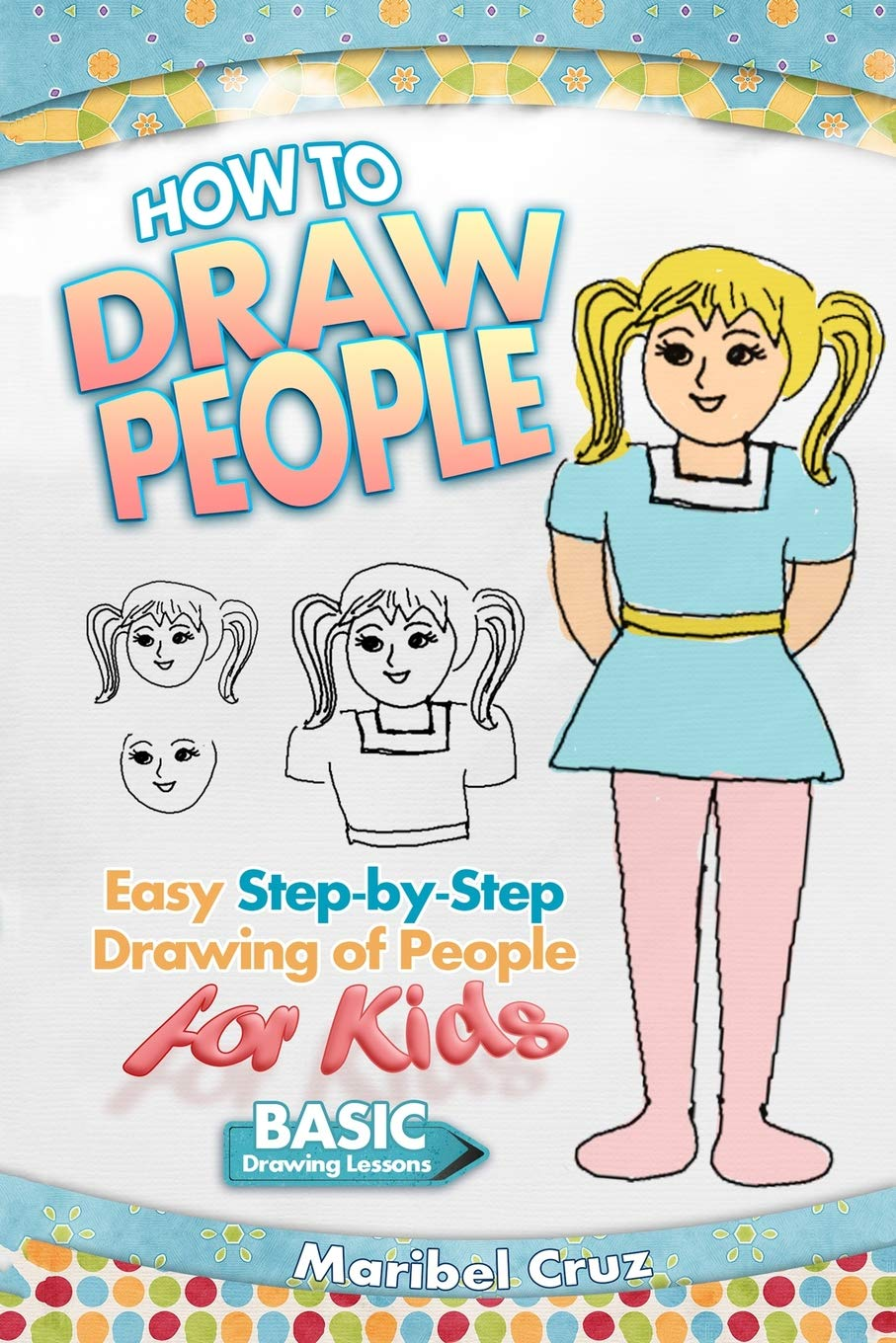 How to draw people easy step by step drawing of people for kids paperback jul 17 2017