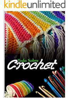 TODO SOBRE CROCHET (Spanish Edition)