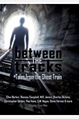 """Between the Tracks: Tales from the Ghost Train (5""""x7"""") Paperback"""