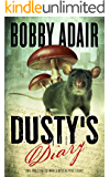 Dusty's Diary: One Frustrated Man's Apocalypse Story