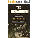 The Turnaround: How to Build Life-Changing Confidence (Sports for the Soul Book 6)