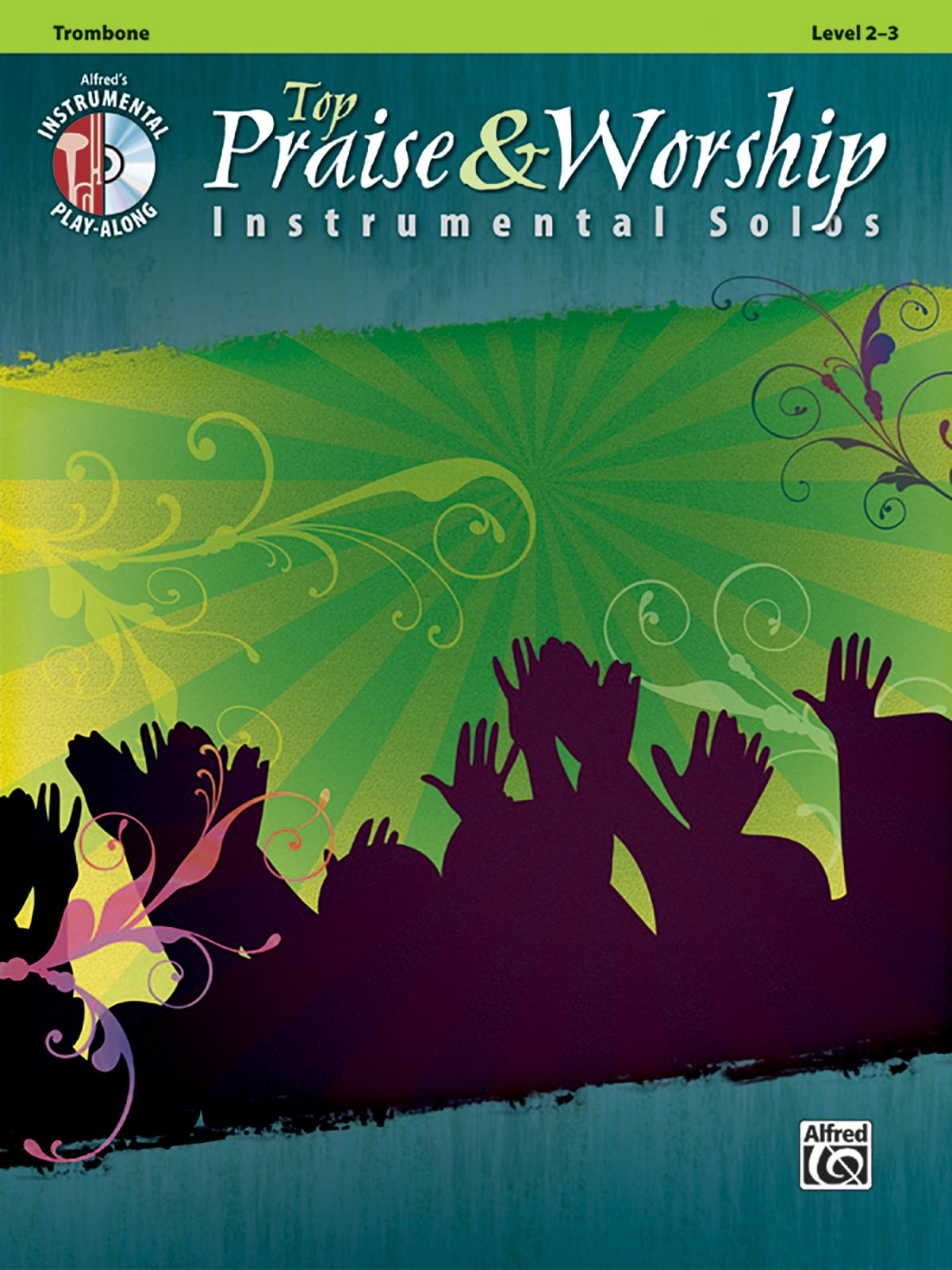 Top Praise And Worship Instrumental Solos  Trombone  With CD  Audio    Instrumental Solo Series