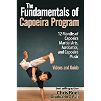 The Fundamentals of Brazilian Capoeira Program: 12 Months of Capoeira Martial Arts, Acrobatics, and Music book cover