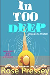 In Too Deep: A fun and fast-paced private investigator cozy mystery/beach read (Maggie PI Mysteries Book 7) Kindle Edition