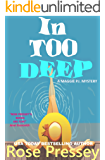 In Too Deep: A fun and fast-paced private investigator cozy mystery/beach read (Maggie PI Mysteries Book 7)