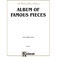 Album of Famous Pieces: For Clarinet Solo (Kalmus Edition) book cover