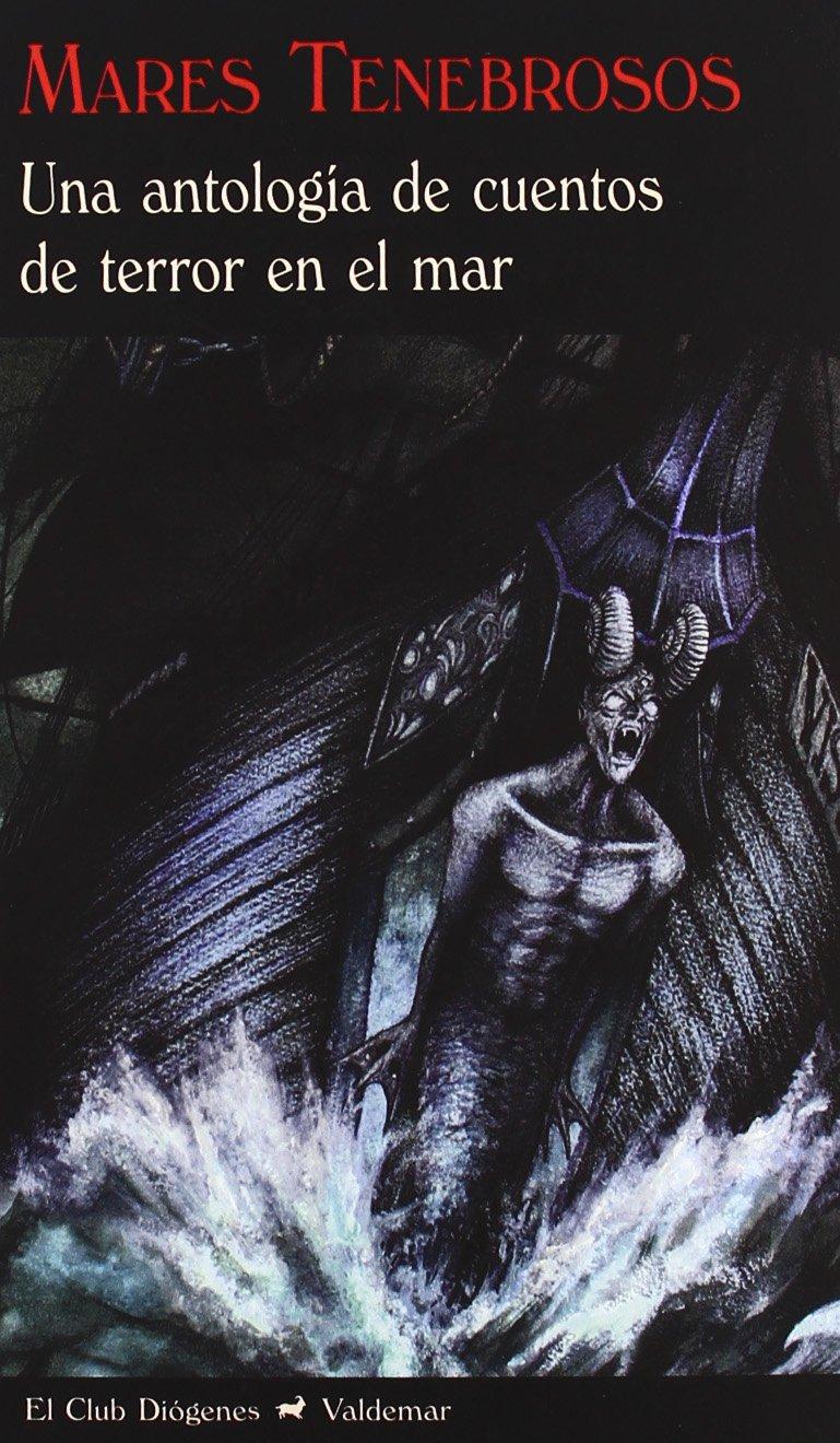 Mares Tenebrosos: Una antología de cuentos de terror en el mar El Club Diógenes: Amazon.es: Aa.Vv.: Libros