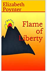 Flame of Liberty Kindle Edition