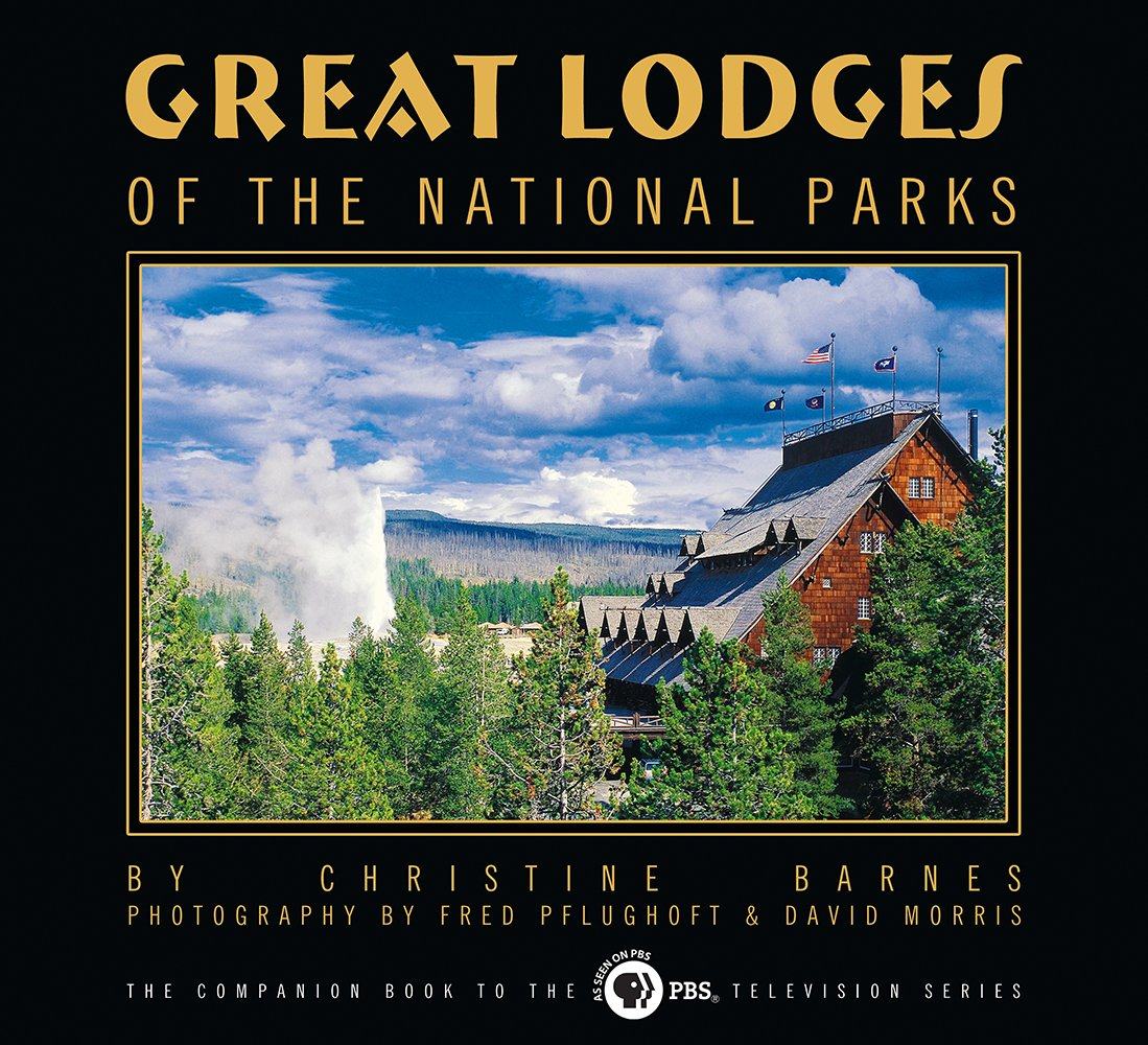 Great Lodges of the National Parks: The Companion Book to the PBS Television Series PDF
