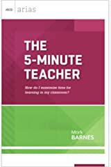 The 5-Minute Teacher: How do I maximize time for learning in my classroom? (ASCD Arias) Kindle Edition