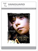 CHILDREN OF LOVE : LES ENFANTS DE L'AMOUR (English Subtitled)