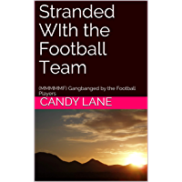 Stranded WIth the Football Team: (MMMMMF) Gangbanged by the Football Players (English Edition)