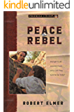 Peace Rebel (Promise of Zion Book 2)