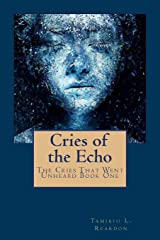 Cries of the Echo: The Cries That Went Unheard Book One Paperback