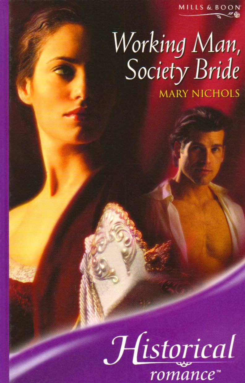 Working Man, Society Bride (Mills & Boon Historical) (Mills & Boon  Romance): Amazon.co.uk: Mary Nichols: 9780263197556: Books