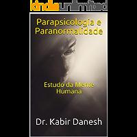 Parapsicologia e Paranormalidade: Estudo da Mente Humana