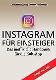 Instagram Für Einsteiger: Das inoffizielle Handbuch für die Kult-App