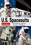 U. S. Spacesuits (Springer Praxis Books)