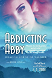 Abducting Abby (Dragon Lords of Valdier Book 1)