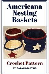 Americana Nesting Baskets Crochet Pattern Kindle Edition