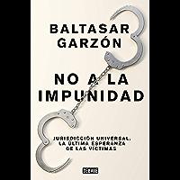 No a la impunidad: Jurisdicción Universal, la última esperanza de las víctimas