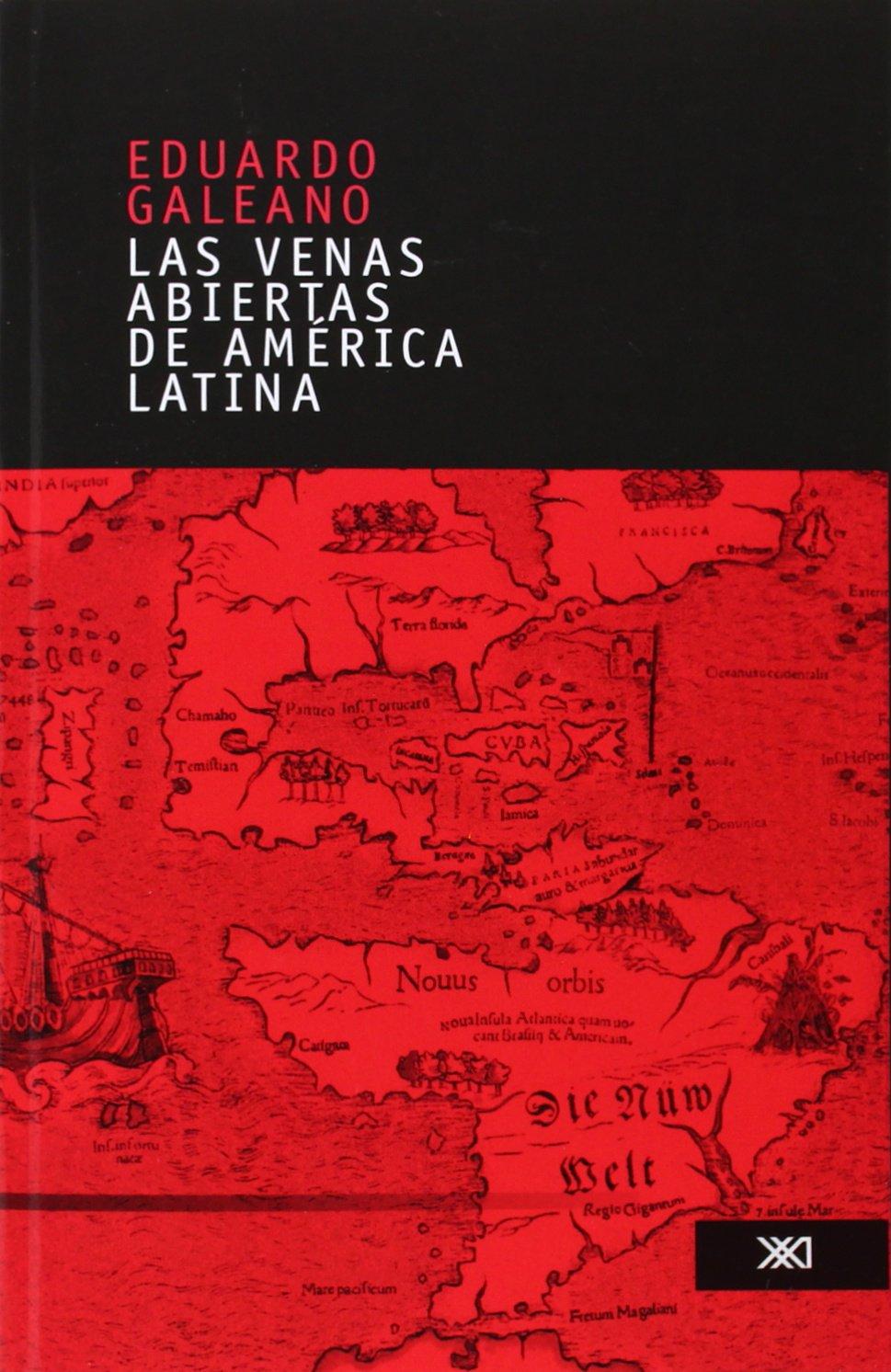Las venas abiertas de America Latina: Amazon.es: Eduardo Galeano: Libros