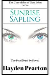 Sunrise Sapling (The Chronicles of New Eden Book 2) Kindle Edition