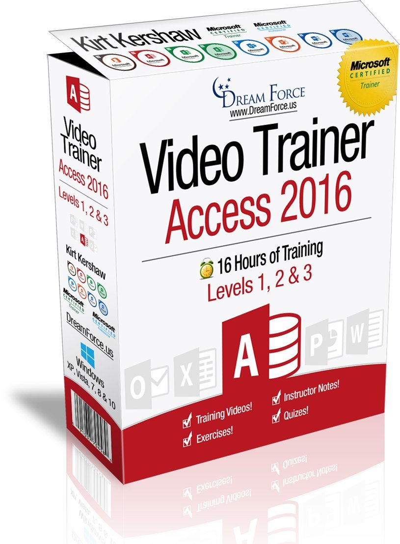 Access 2016 Training Videos - 16 Hours of Access 2016 training by Microsoft Office: Specialist, Expert and Master, and Microsoft Certified Trainer (MCT), Kirt Kershaw by DreamForce LLC