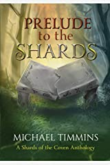 Prelude to the Shards: Anthology (Shards of the Coven) (Volume 1) Paperback