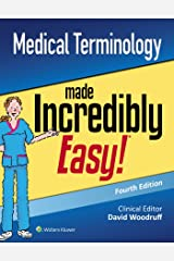 MEDICAL TERMINOLOGY MADE INCREDIBLY EASY 4ED (PB 2018) (Incredibly Easy! Series (R)) Paperback