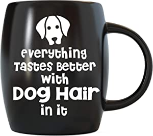 Basic Needs Ceramic Coffee Mug - Everything Tastes Better With Dog Hairs In It - Novelty Drinkware Cup Glassware Use for Office Travel or Camping Pet Animal Rescue Dog Lover Mom and Dog Dad - Black