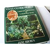 Vita's Other World: A Gardening Biography of V. Sackville West: Gardening Biography of Vita Sackville-West