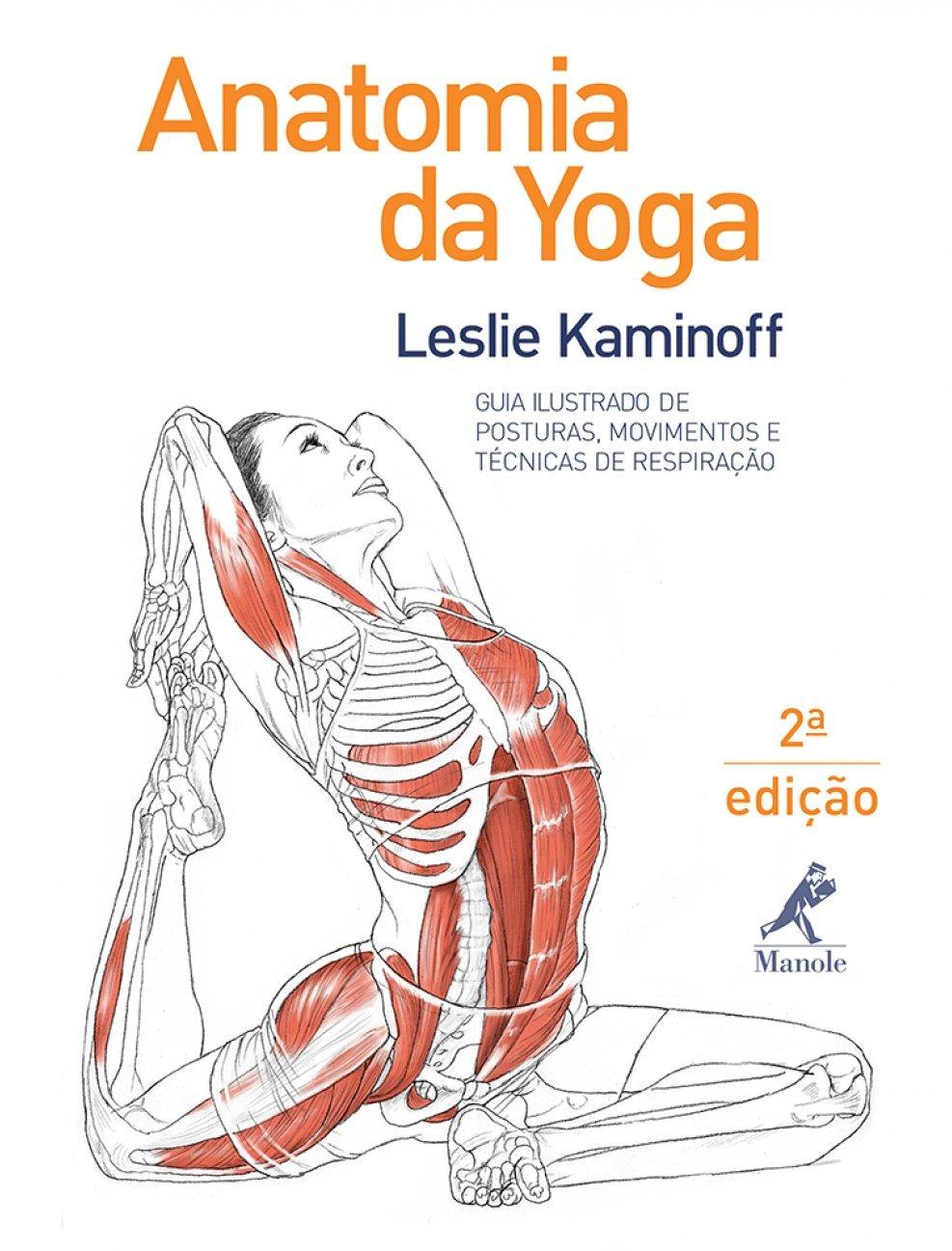 Anatomia da Yoga: Amazon.es: Leslie Kaminoff: Libros