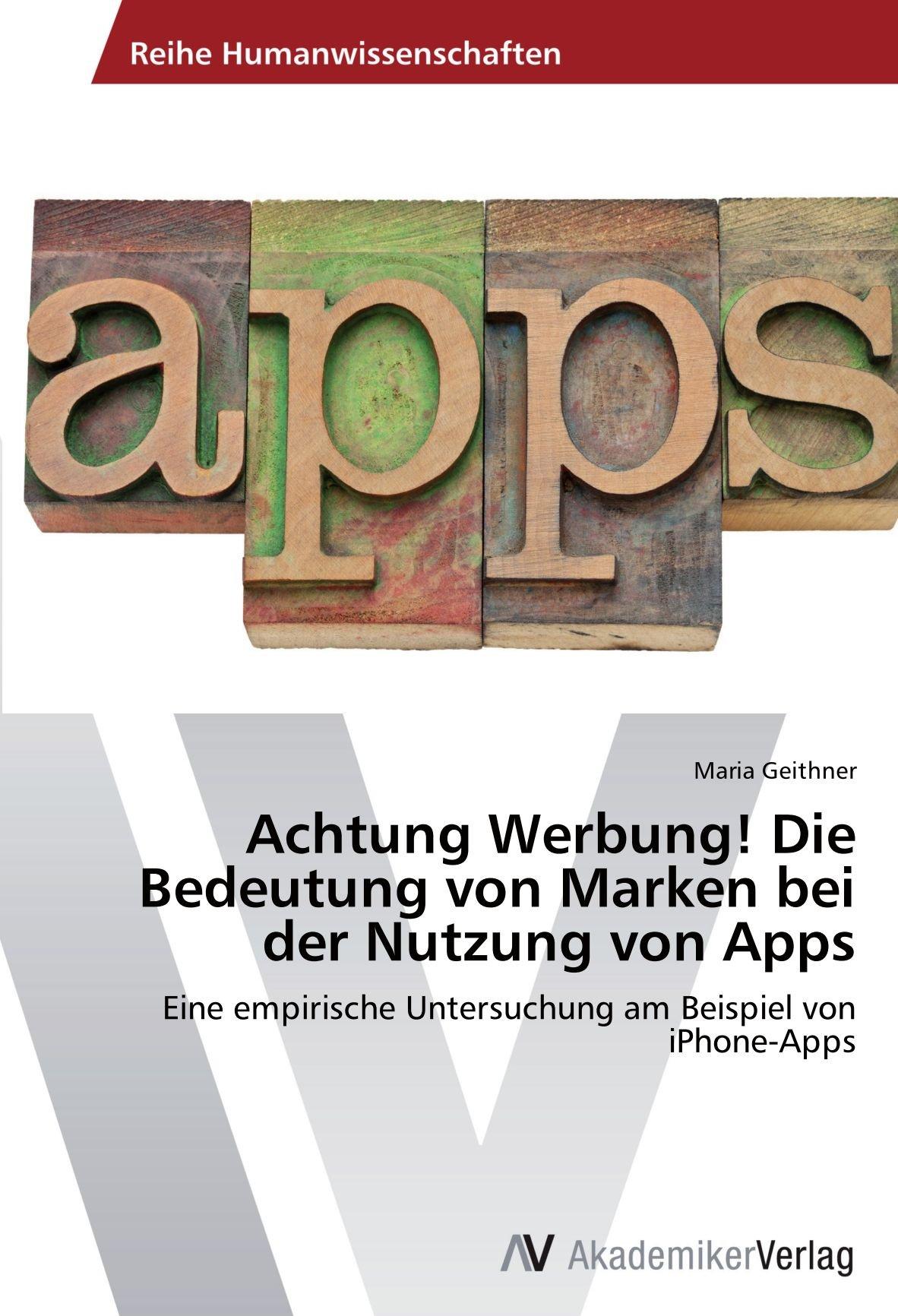 Download Achtung Werbung! Die Bedeutung von Marken bei der Nutzung von Apps: Eine empirische Untersuchung am Beispiel von iPhone-Apps (German Edition) pdf