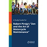 """A study guide for Robert Pirsig's """"Zen and the Art of Motorcycle Maintenance"""" (Novels for Students)"""