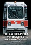 Philadelphia Trolleys: From Survival to Revival (Images of Modern America)