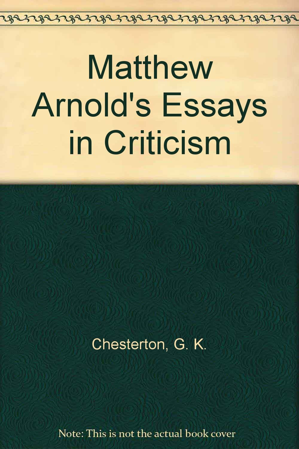 College Vs High School Essay Matthew Arnolds Essays In Criticism G K Chesterton Amazoncom Books Essay Writing Scholarships For High School Students also Essays On The Yellow Wallpaper Matthew Arnolds Essays In Criticism G K Chesterton Amazoncom  English Sample Essays