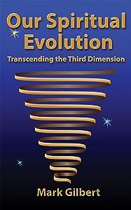 Our Spiritual Evolution: Transcending the Third Dimension