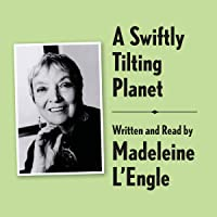 A Swiftly Tilting Planet Archival Edition: Read by the Author: A Wrinkle in Time Quintet, Book 3