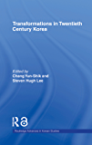 Transformations in Twentieth Century Korea (Routledge Advances in Korean Studies Book 7) (English Edition)