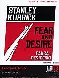 Fear and desire - Paura e desiderio