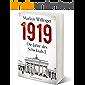 1919 - Historische Romane (Die Jahre des Schicksals 1)