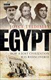Egypt: How A Lost Civilisation Was Rediscovered